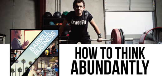 How to Think Abundantly, from the Barbell Business podcast